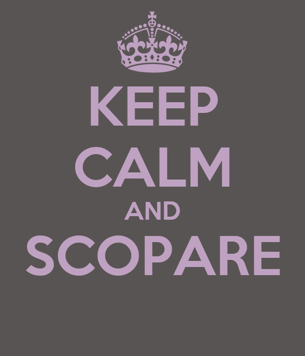 KEEP CALM AND SCOPARE
