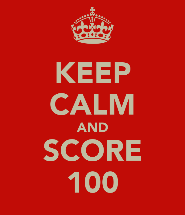 KEEP CALM AND SCORE 100