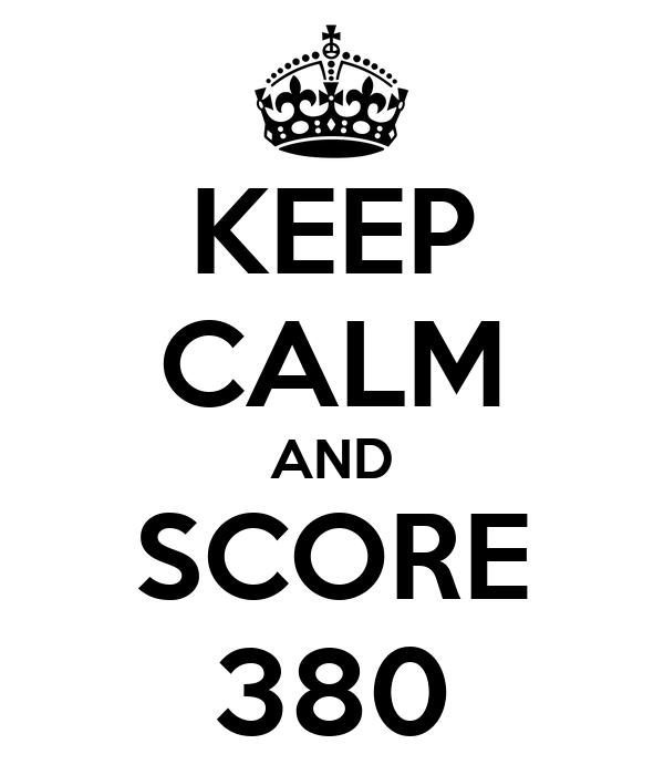 KEEP CALM AND SCORE 380
