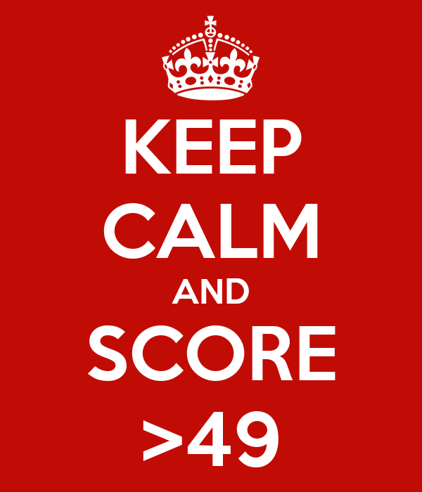 KEEP CALM AND SCORE >49
