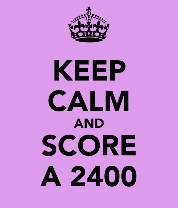 KEEP CALM AND SCORE A 2400