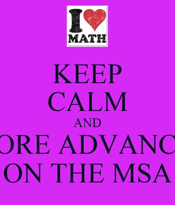 KEEP CALM AND SCORE ADVANCED ON THE MSA