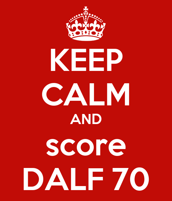 KEEP CALM AND score DALF 70