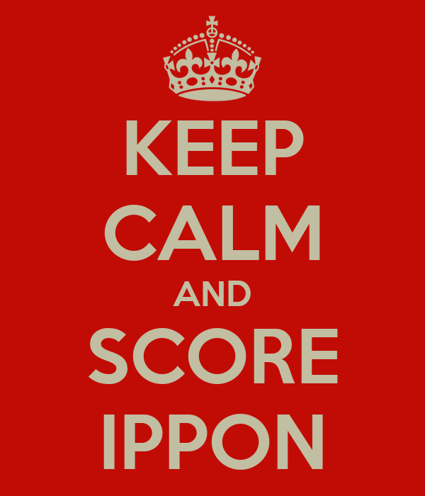 KEEP CALM AND SCORE IPPON