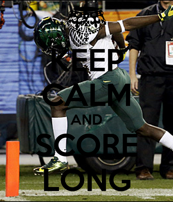 KEEP CALM AND SCORE LONG