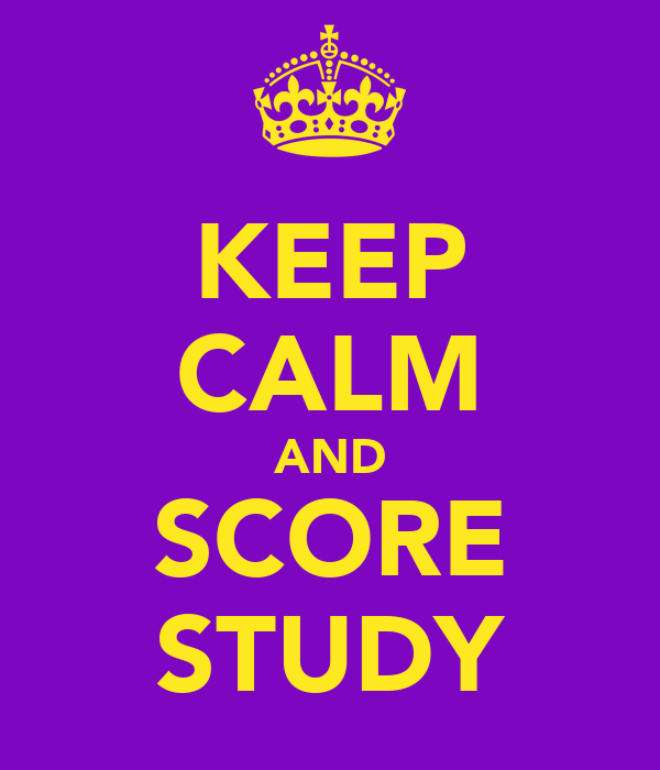 KEEP CALM AND SCORE STUDY