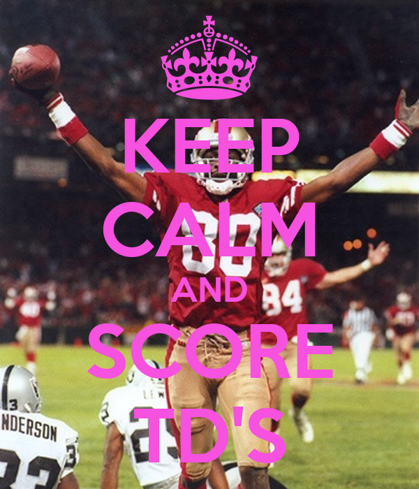 KEEP CALM AND SCORE TD'S