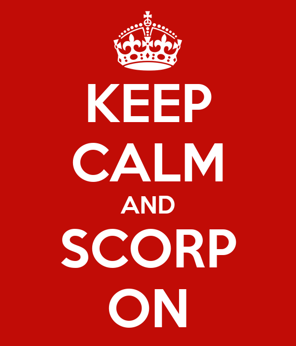 KEEP CALM AND SCORP ON