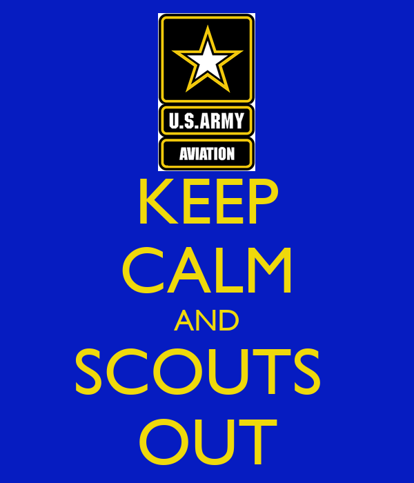 KEEP CALM AND SCOUTS  OUT