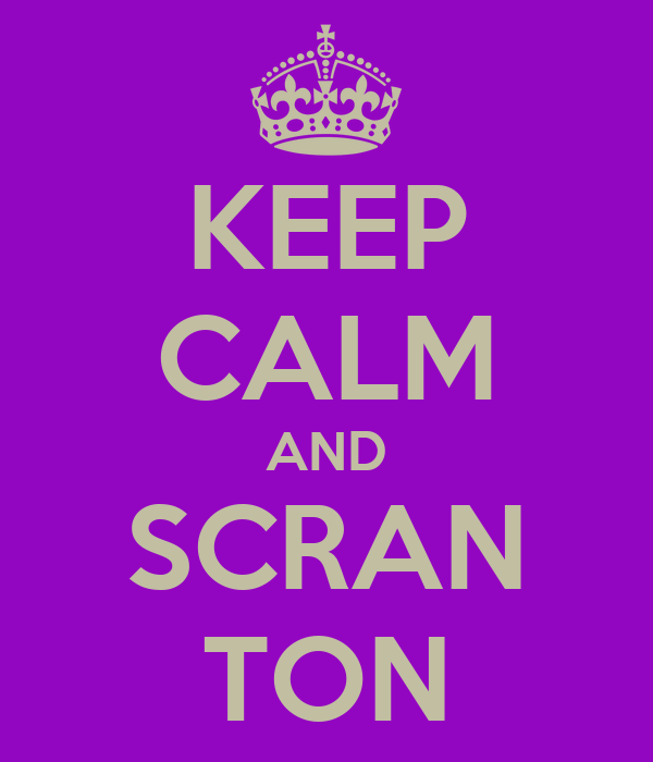 KEEP CALM AND SCRAN TON