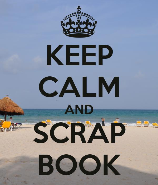 KEEP CALM AND SCRAP BOOK