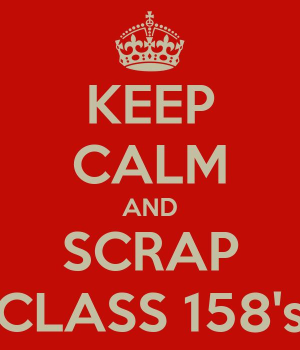 KEEP CALM AND SCRAP CLASS 158's