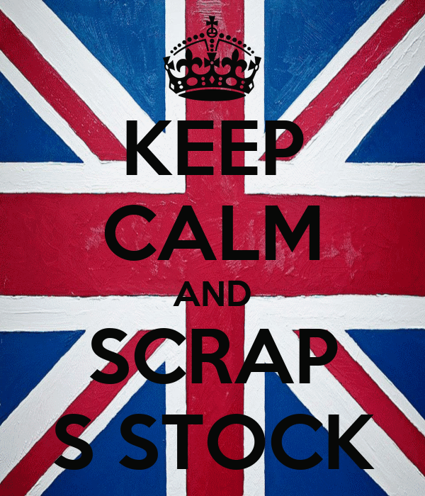 KEEP CALM AND SCRAP S STOCK