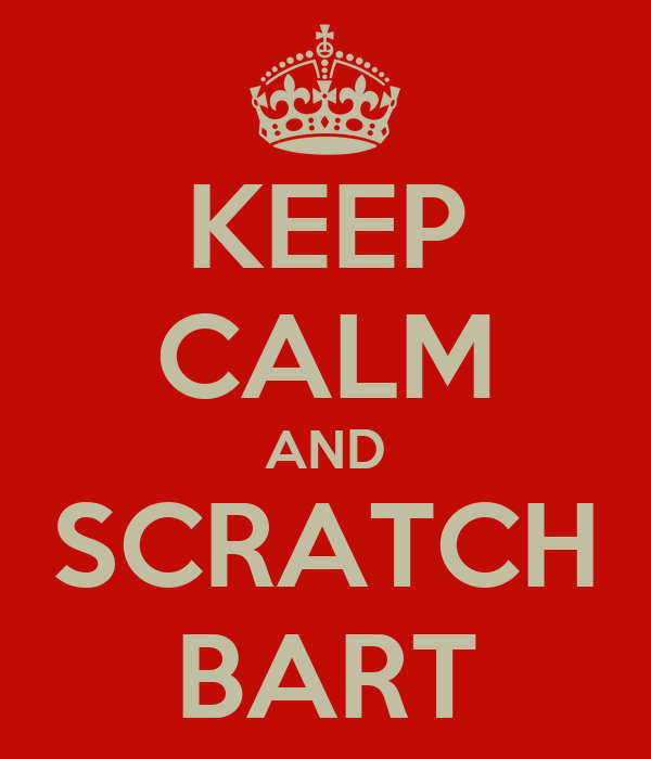 KEEP CALM AND SCRATCH BART