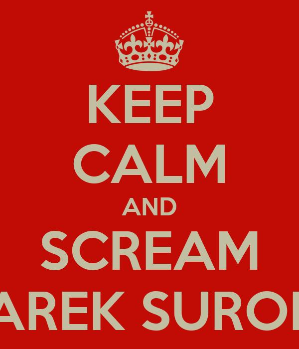 KEEP CALM AND SCREAM AKU AREK SUROBOYO