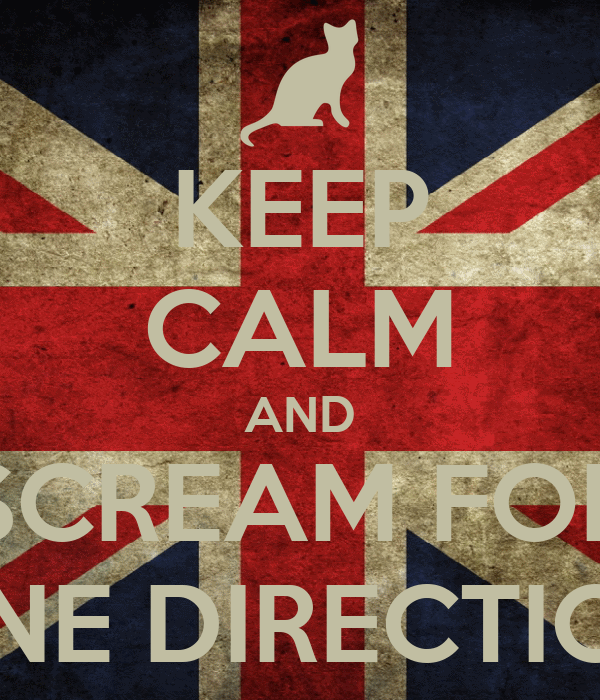 KEEP CALM AND SCREAM FOR ONE DIRECTION