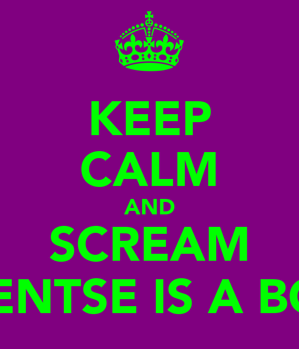 KEEP CALM AND SCREAM OFENTSE IS A BOSS