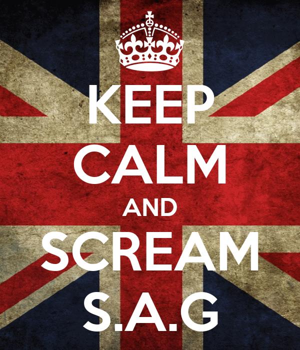 KEEP CALM AND SCREAM S.A.G