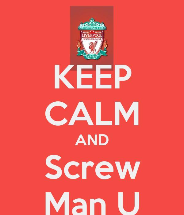 KEEP CALM AND Screw Man U