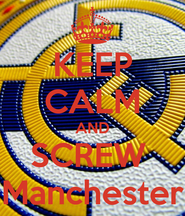 KEEP CALM AND SCREW  Manchester