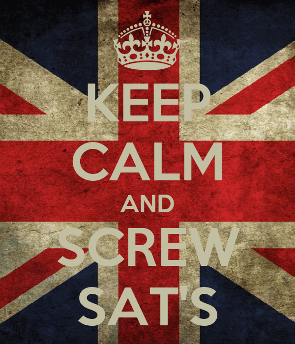 KEEP CALM AND SCREW SAT'S