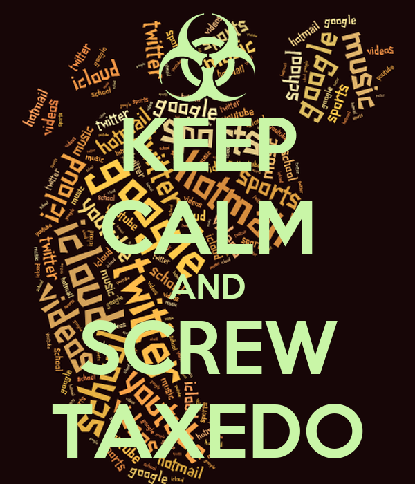 KEEP CALM AND SCREW TAXEDO
