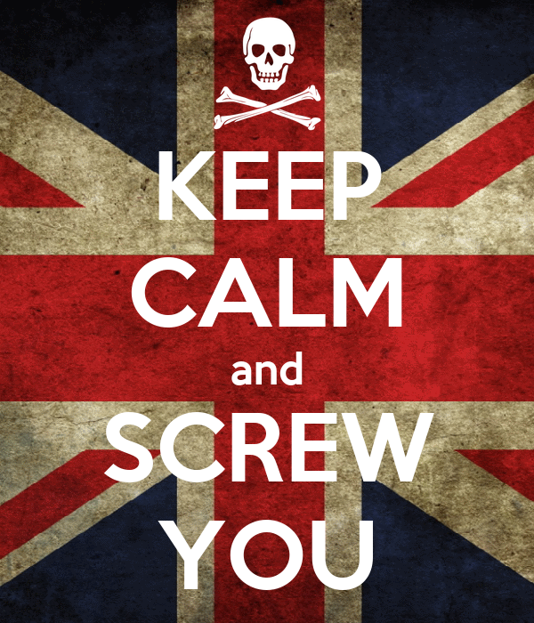 KEEP CALM and SCREW YOU
