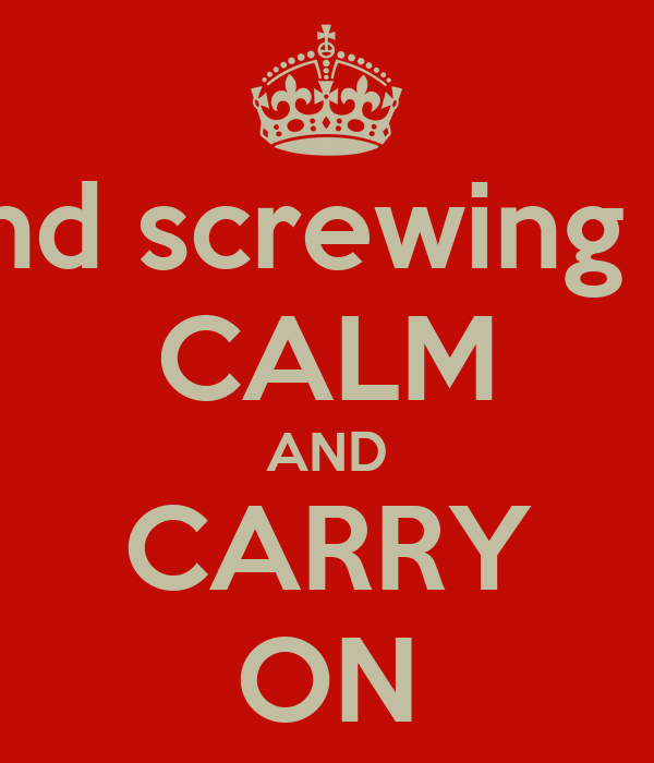 KEEP calm and screwing your parents CALM AND CARRY ON