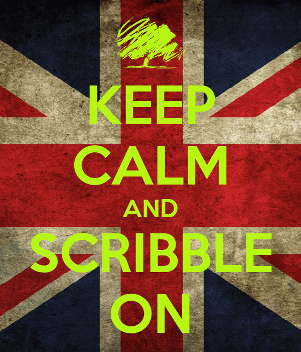 KEEP CALM AND SCRIBBLE ON