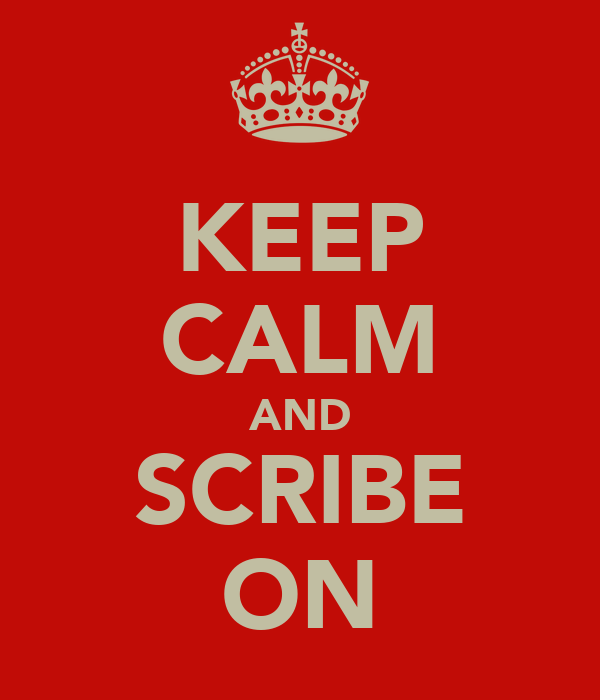 KEEP CALM AND SCRIBE ON