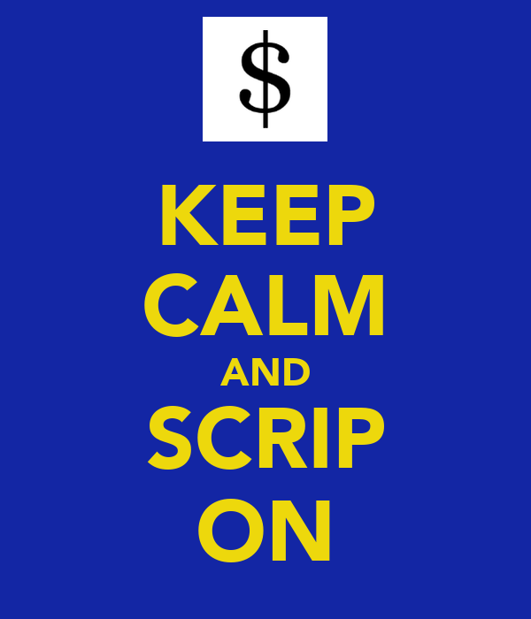 KEEP CALM AND SCRIP ON