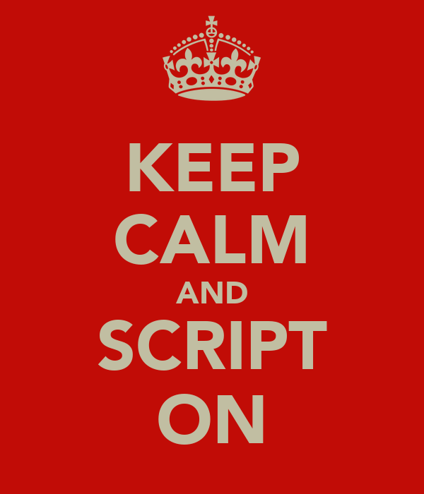 KEEP CALM AND SCRIPT ON