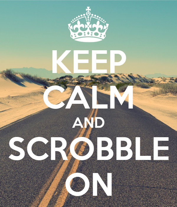 KEEP CALM AND SCROBBLE ON