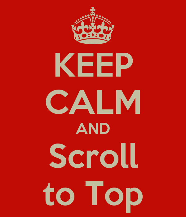 KEEP CALM AND Scroll to Top