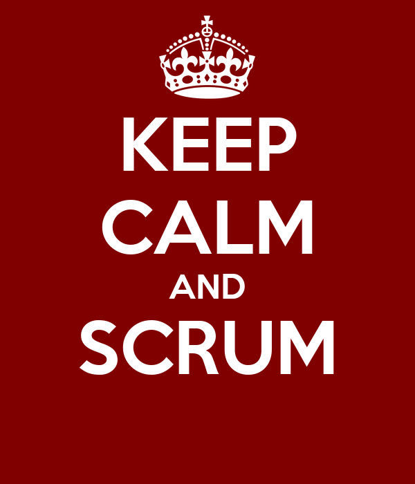 KEEP CALM AND SCRUM