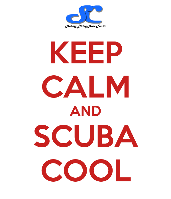 KEEP CALM AND SCUBA COOL