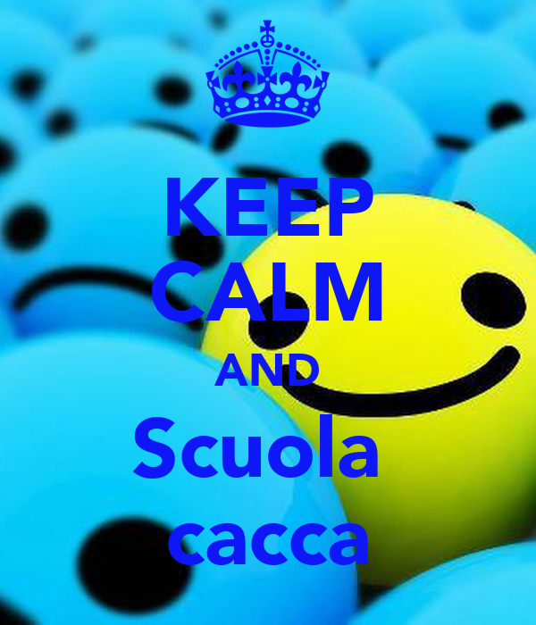 KEEP CALM AND Scuola  cacca