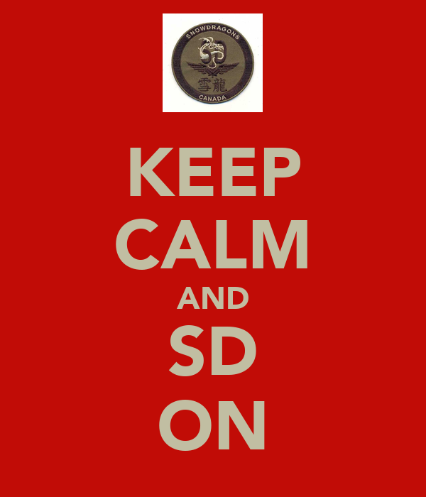 KEEP CALM AND SD ON