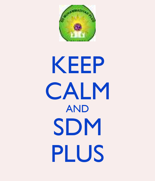 KEEP CALM AND SDM PLUS