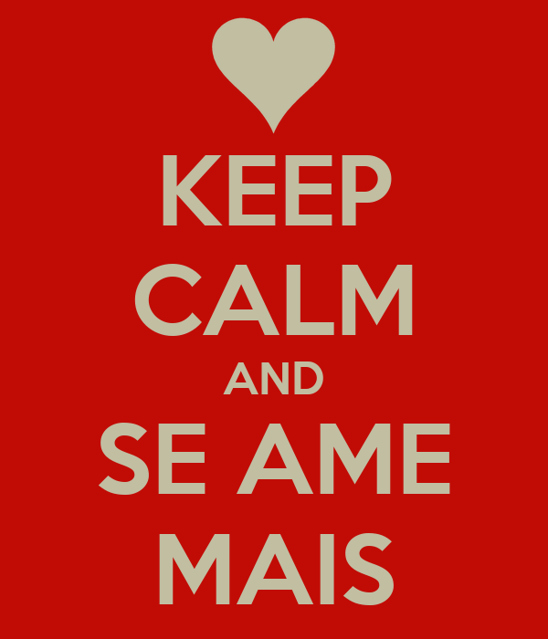 KEEP CALM AND SE AME MAIS