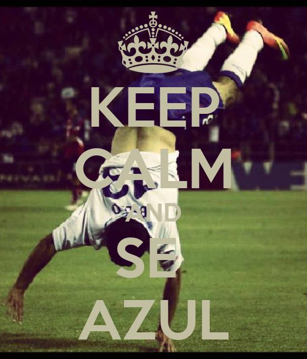 KEEP CALM AND SE  AZUL