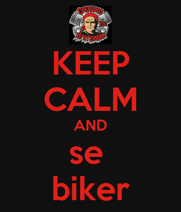 KEEP CALM AND se  biker