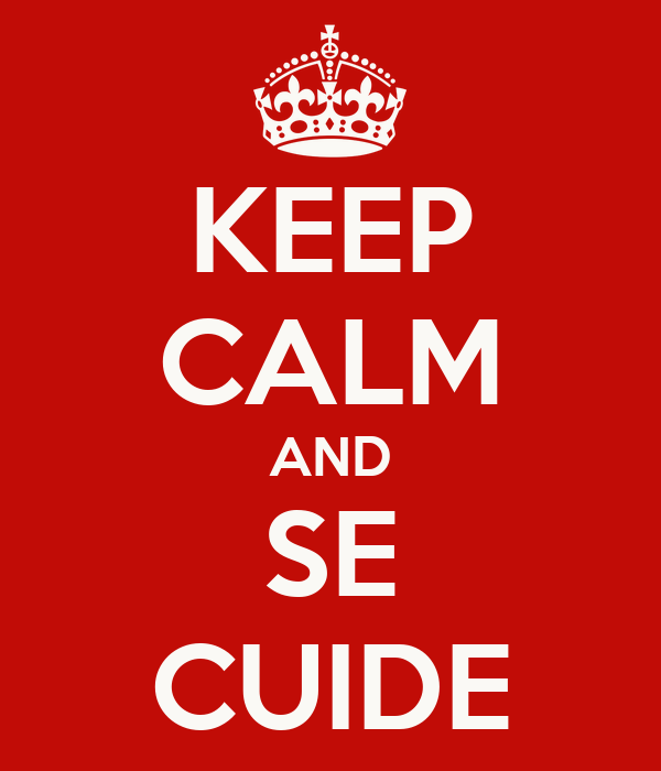 KEEP CALM AND SE CUIDE