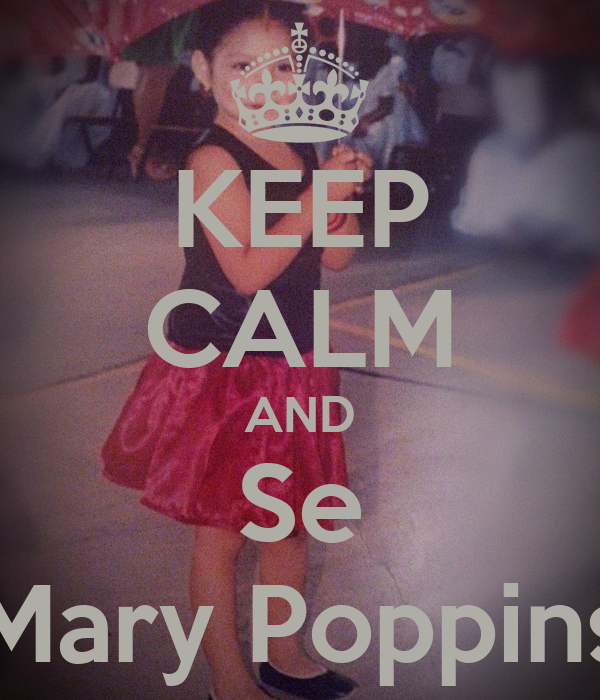 KEEP CALM AND Se Mary Poppins