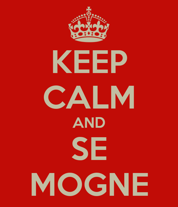 KEEP CALM AND SE MOGNE