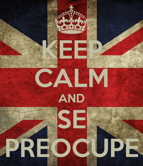 KEEP CALM AND SE PREOCUPE