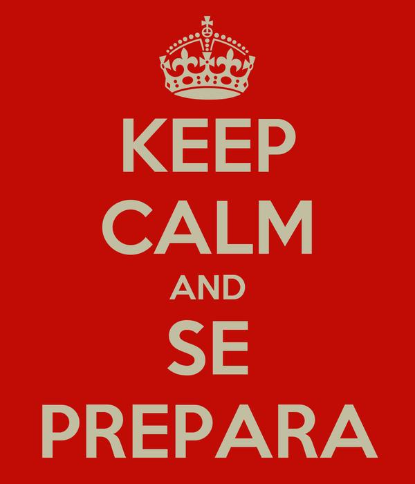 KEEP CALM AND SE PREPARA