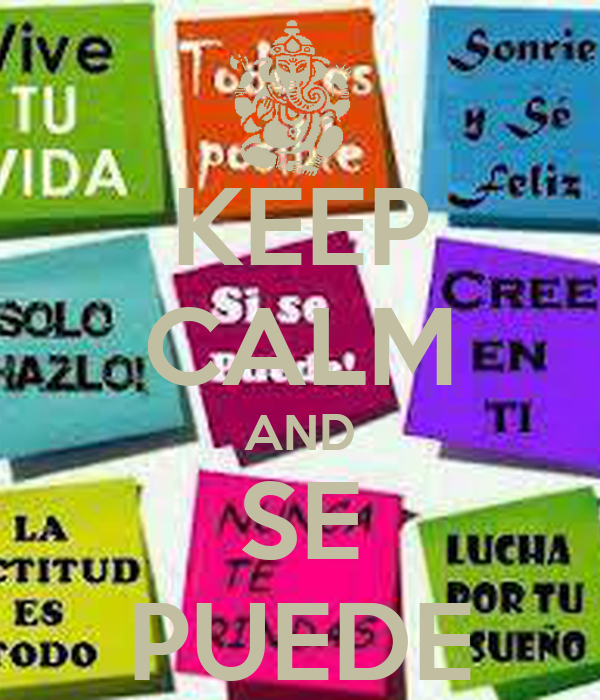 KEEP CALM AND SE PUEDE