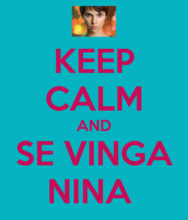 KEEP CALM AND SE VINGA NINA