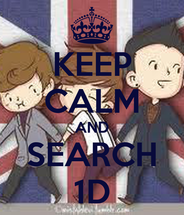 KEEP CALM AND SEARCH 1D